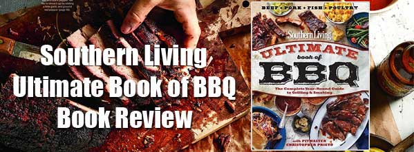 Southern Living Ultimate Book of BBQ Book Review
