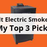 Masterbuilt Electric Smokers Review – My Top 3 Picks